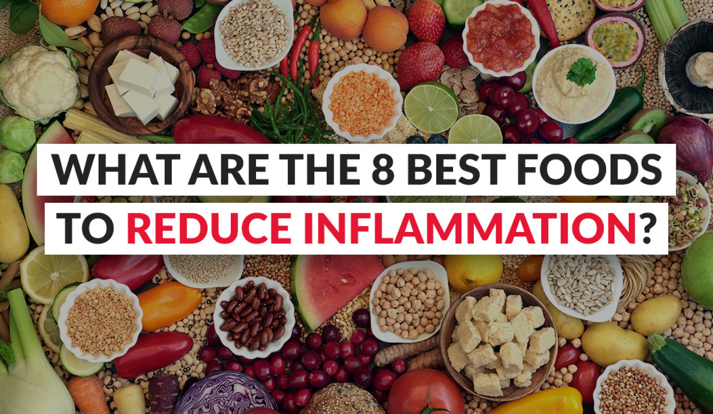 What Are The 8 Best Foods To Reduce Inflammation