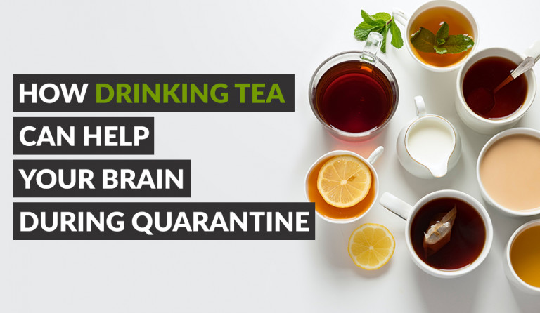 How Drinking Tea Can Help Your Brain During Quarantine