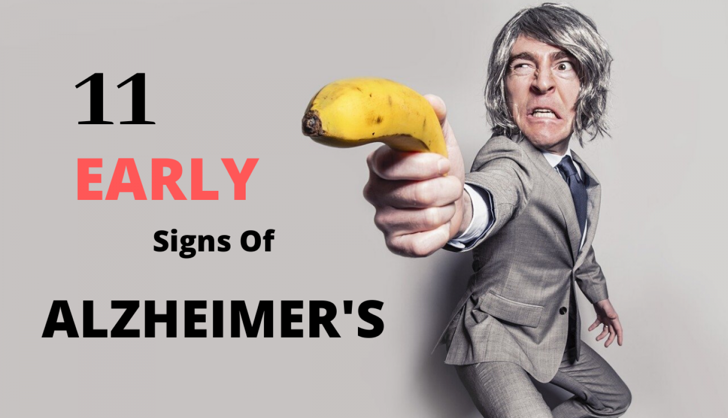11 EARLY SIGNS OF ALZ